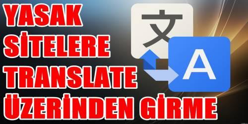 Yasaklı Sitelere Google Translate ile Giriş